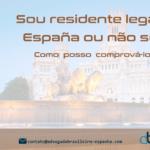 Sou residente legal na España ou não sou?  Como posso comprová-lo?