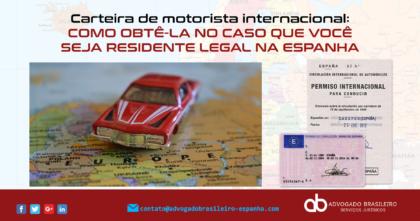 Carteira de motorista internacional: como obtê-la no caso que você seja residente legal na Espanha