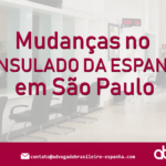 Mudanças no Consulado da Espanha em São Paulo