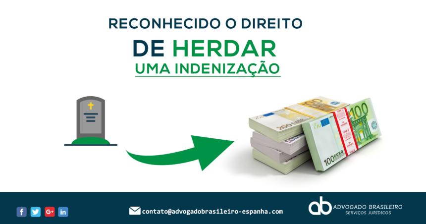 RECONHECIDO O DIREITO DE HERDAR UMA INDENIZAÇÃO